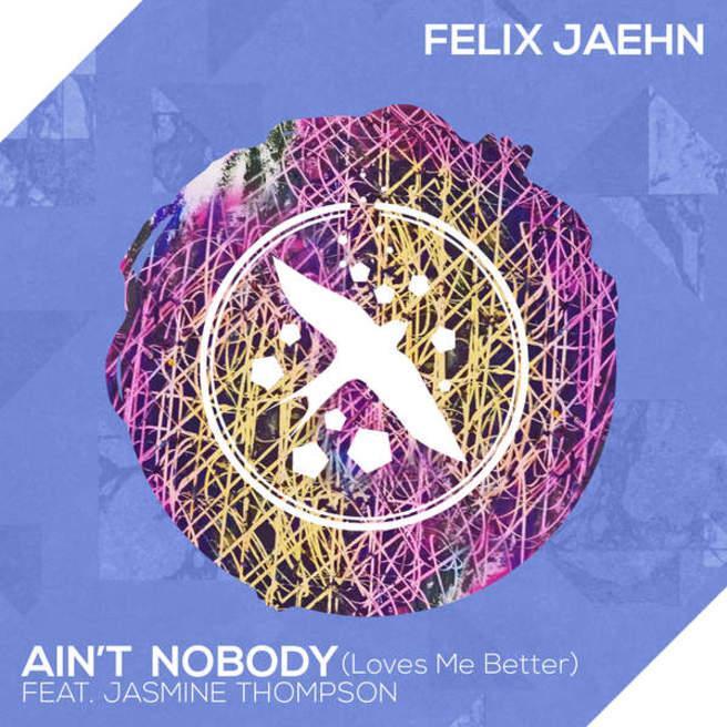 Felix Jaehn, Jasmine Thompson — Ain't Nobody (Loves Me Better)