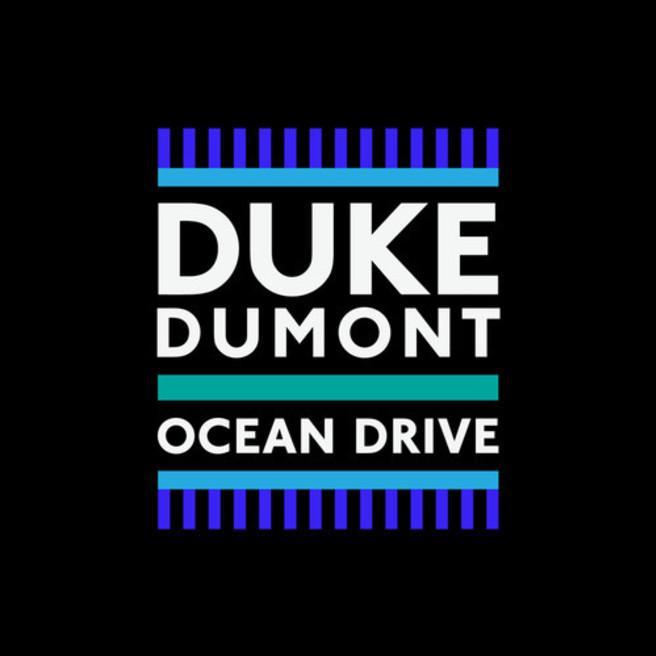 Duke Dumont — Ocean Drive