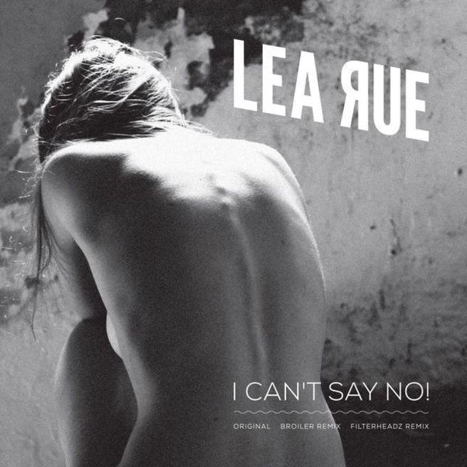 Lea Rue — I Can't Say No! (Broiler Remix)