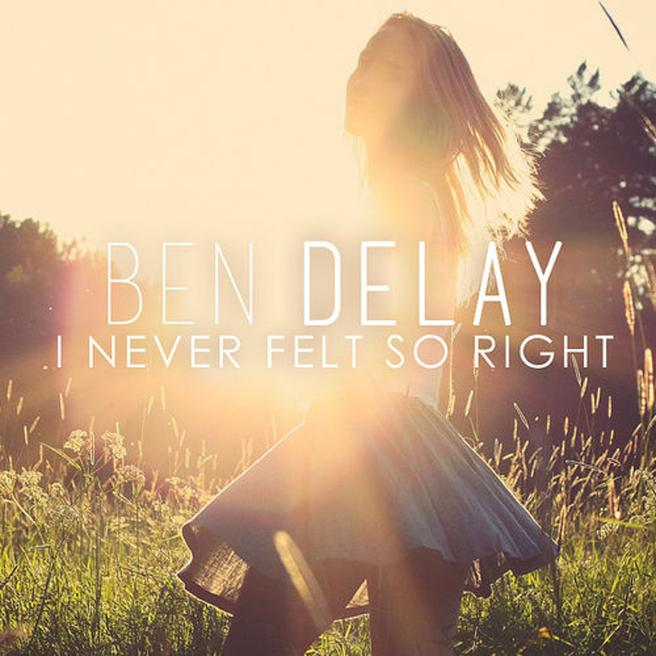 Ben Delay — I Never Felt so Right (Club Mix)