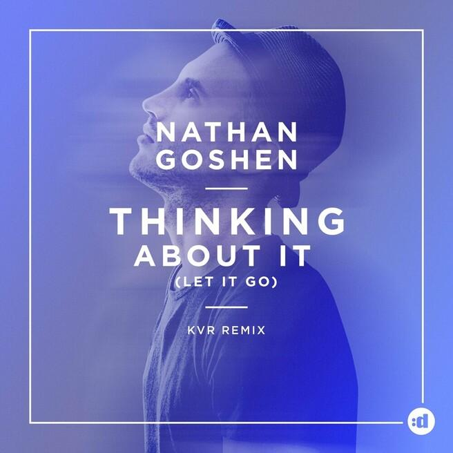 Nathan Goshen — Thinking About It (KVR Remix)