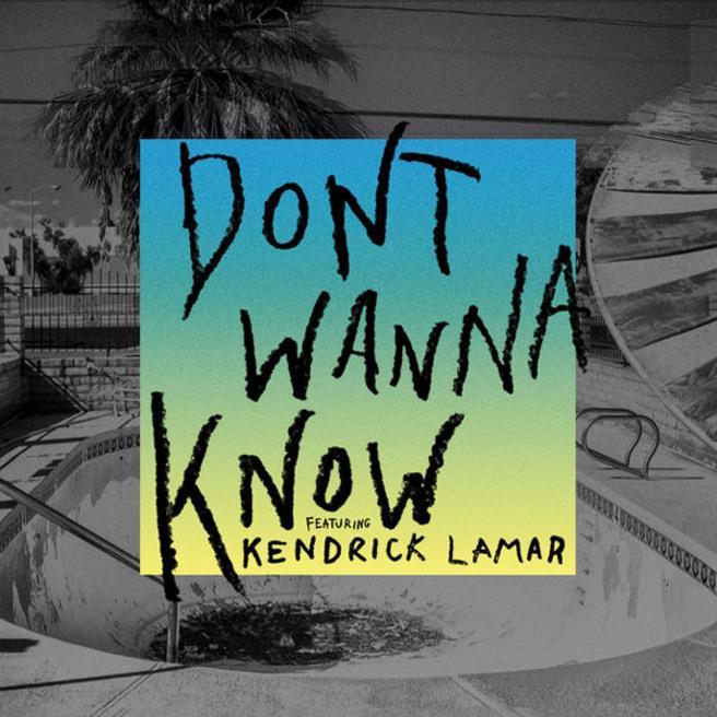 Maroon 5, Kendrick Lamar — Don't Wanna Know