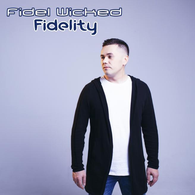 Fidel Wicked - Fidelity (Radio Edit)