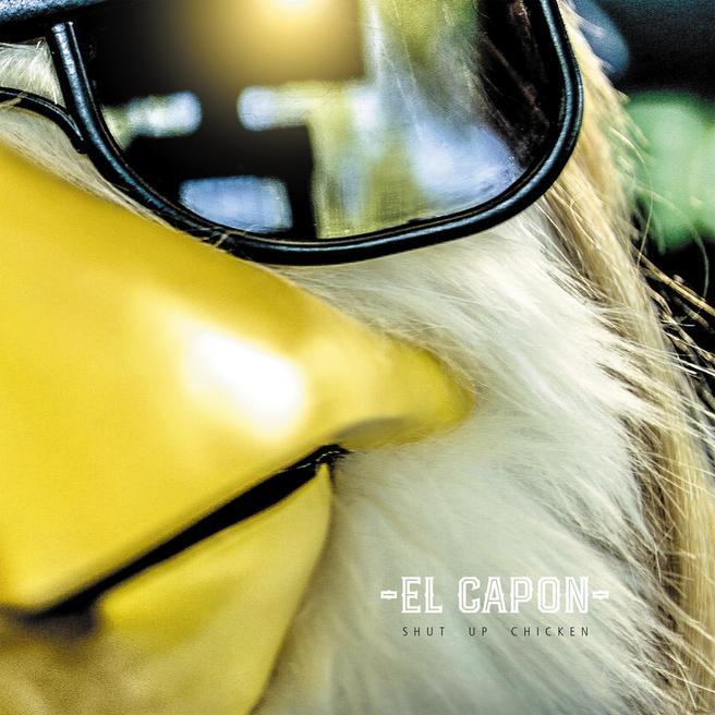 El Capon — Shut Up Chicken