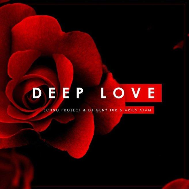 Techno Project, Dj Geny Tur, Aries Atam - Deep Love