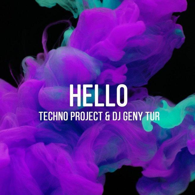 Techno Project, Dj Geny Tur - HELLO