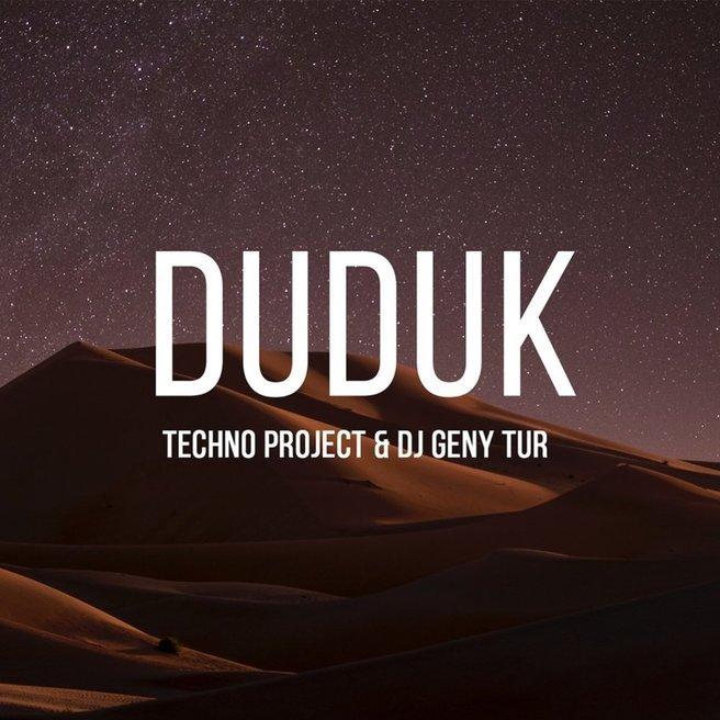 Techno Project, Dj Geny Tur - DUDUK
