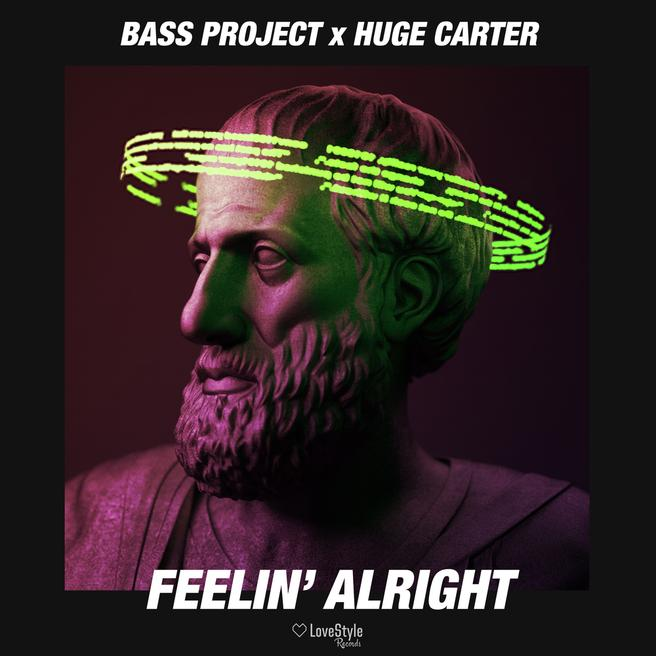 Bass Project, Huge Carter - Feelin' Alright