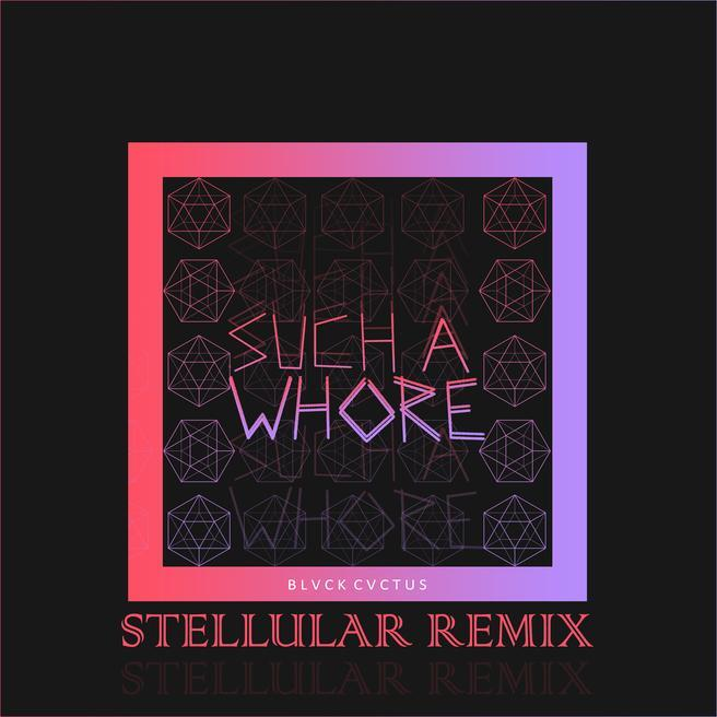 JVLA — Such a Whore (Stellular Remix)