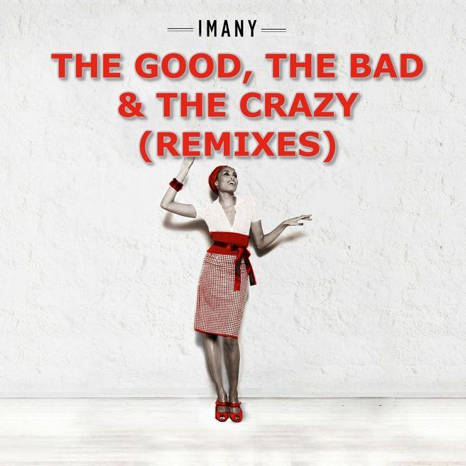 Imany — The Good The Bad & The Crazy (Ivan Spell & Daniel Magre Remix)
