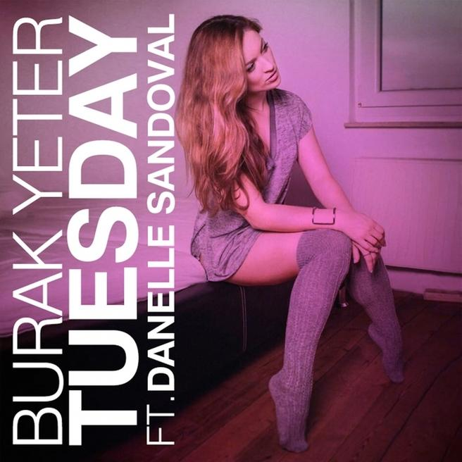 Burak Yeter feat. Danelle Sandoval — Tuesday