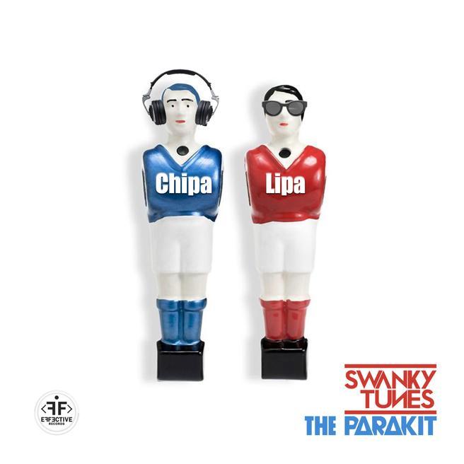 Swanky Tunes & The Parakit — Chipa-Lipa
