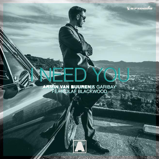Armin van Buuren & Garibay feat. Olaf Blackwood — I Need You