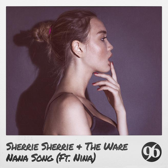 Sherrie Sherrie & The Ware feat Nina — Nana Song