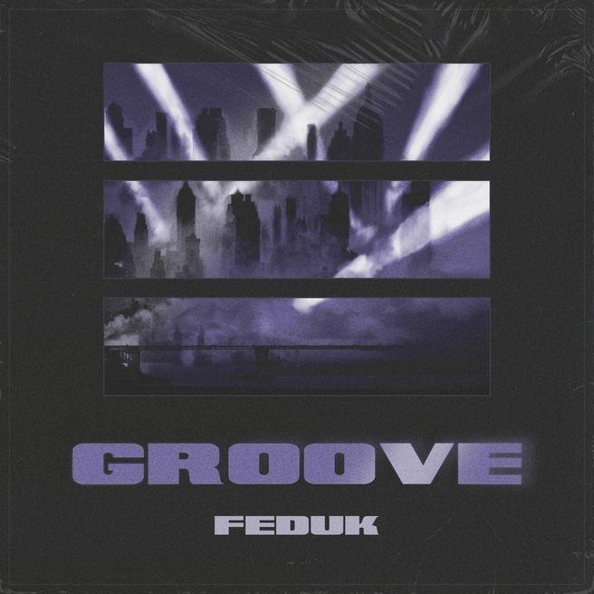 Feduk - Groove