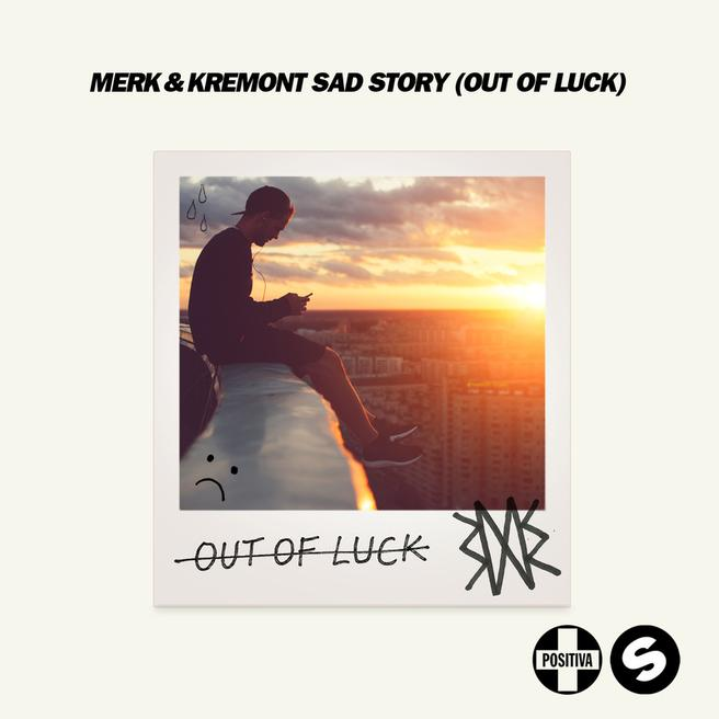 Merk & Kremont, Ady Suleiman - Sad Story (Out Of Luck)