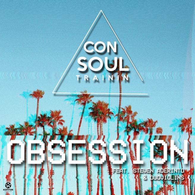 Consoul Trainin - Obsession (feat.Steven Aderinto & DuoViolins)