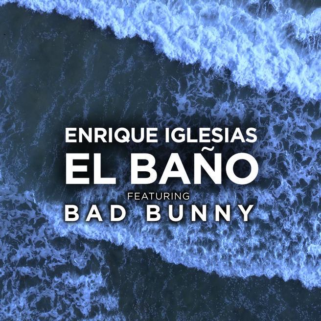 Enrique Iglesias — EL BAÑO (feat. Bad Bunny)