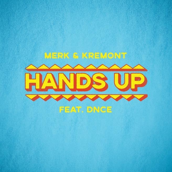 Merk & Kremont, DNCE - Hands Up