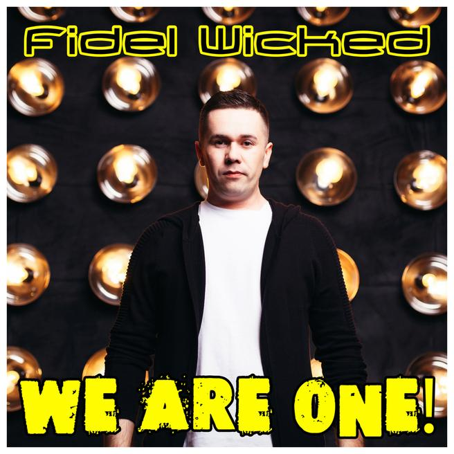 Fidel Wicked - We Are One! (Radio Edit)