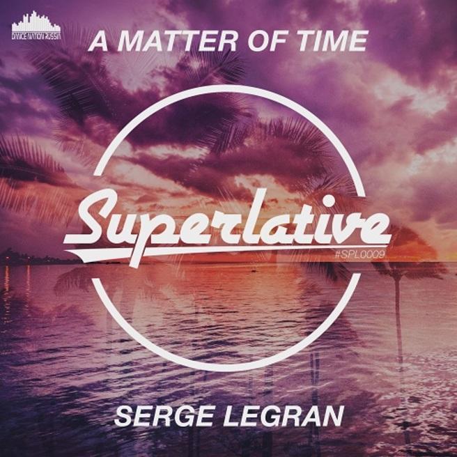 Serge Legran - A Matter Of Time
