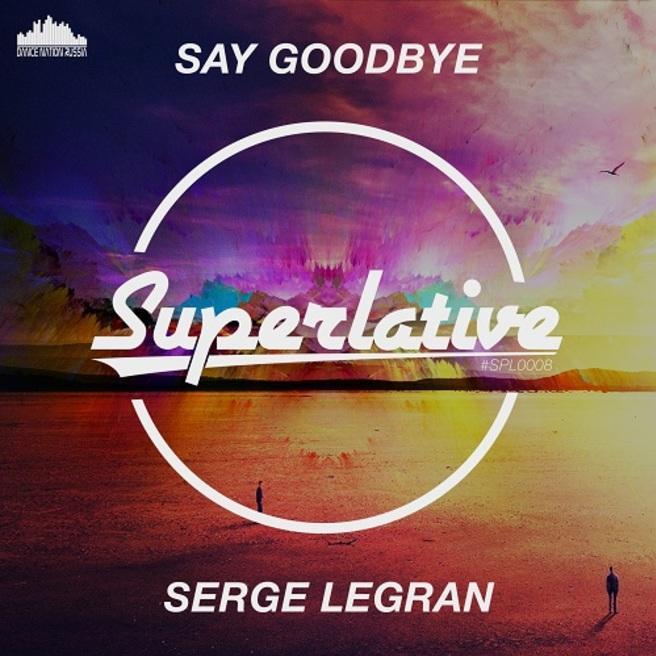 Serge Legran - Say Goodbye