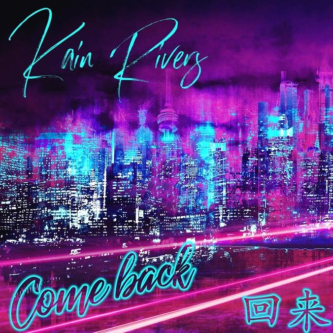 Kain Rivers - Come Back