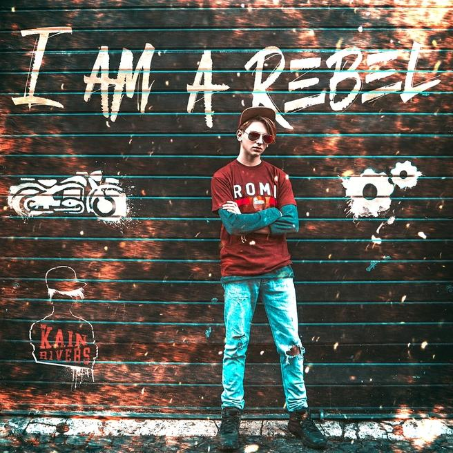 Kain Rivers - I am a reble