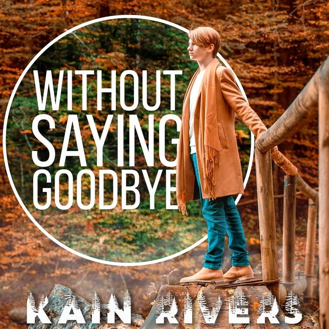 Kain Rivers - Without saying goodbye